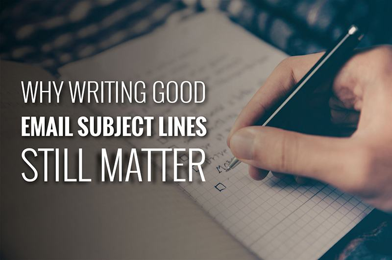 Why Writing Compelling Email Subject Lines Still Matter